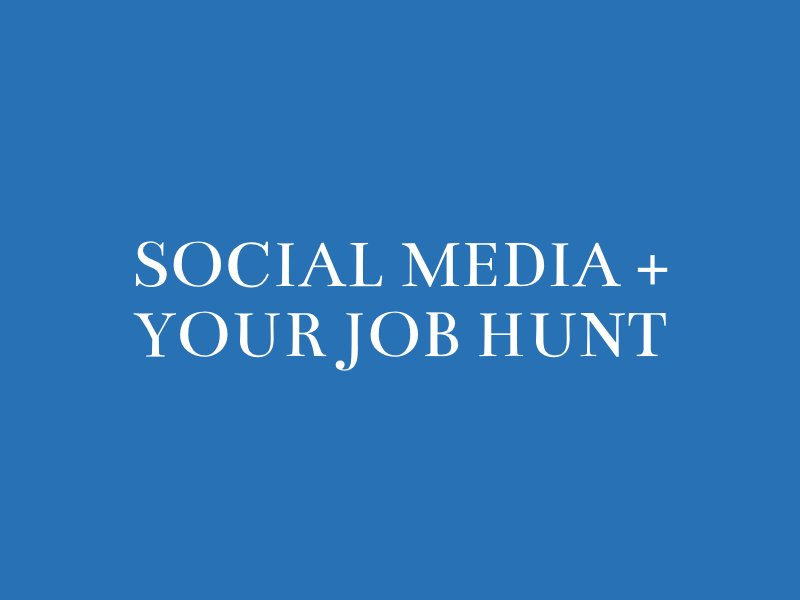 Your Social Media Profiles and Your Job Hunt