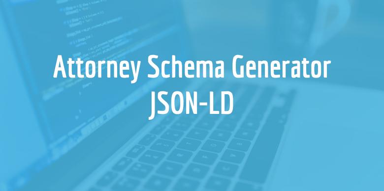 Schema Markup Generator For Attorneys